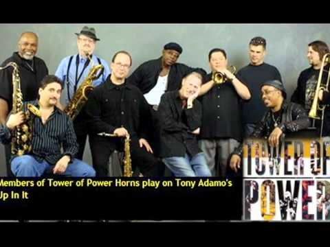 Tony Adamo - Up In It with Tower of Power Horns