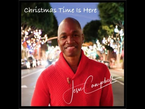Christmas Time Is Here ~ Jesse Campbell