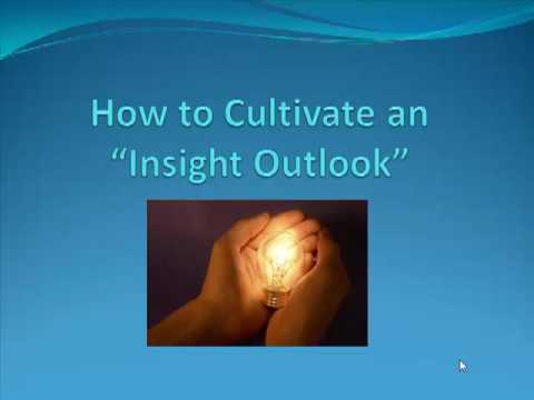 """Knowledge Management: Creativity - How to Cultivate an """"Insight Outlook"""""""