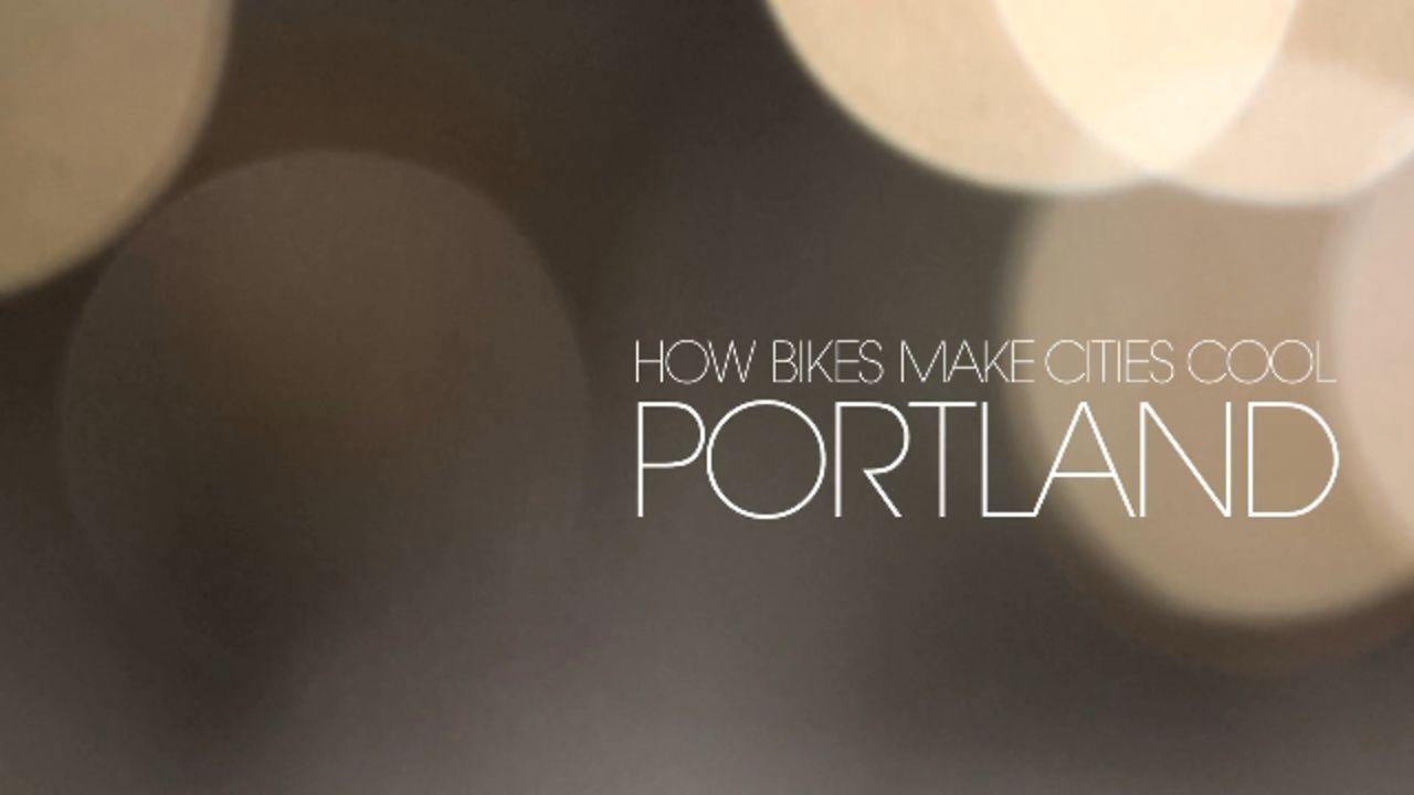 How Bikes Make Cities Cool - Portland