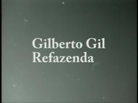 GILBERTO GIL 500 ANOS ATRÁS... NA ESTRADA, NA REFAZENDA.