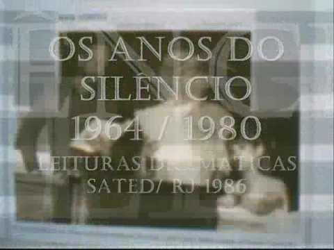 OS ANOS DO SILÊNCIO 1964 / 1980