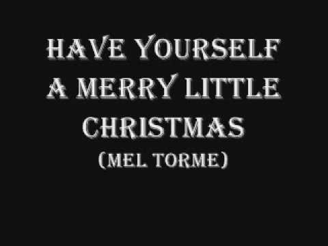 Have yourself a merry little christmas - Mel Torme