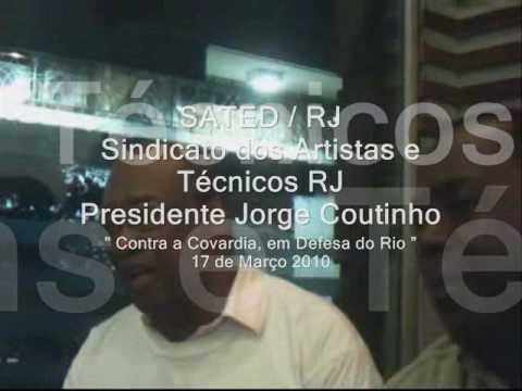 Palavra do SATED / RJ @ Sindicato dos Artistas e Técnicos RJ ***** Em Defesa do RIO 17 / 03 / 2010