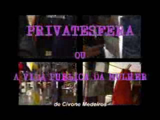 (Trailler) PRIVATESFERA ou A VIDA PÚBLICA da MULHER de Civone Medeiros