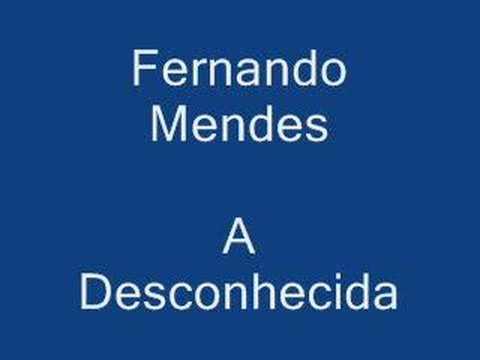 Fernando Mendes - A Desconhecida