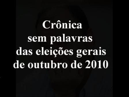 Pequena crônica das eleições de 2010
