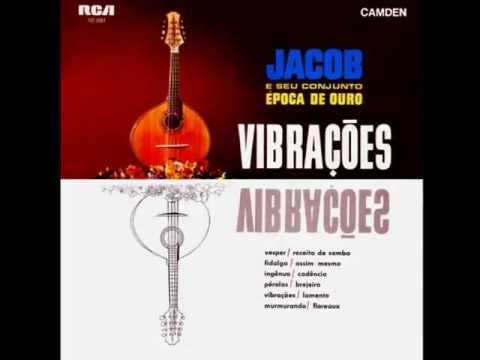 Jacob do Bandolim e o Conjunto Época de Ouro - Fidalga e Floraux