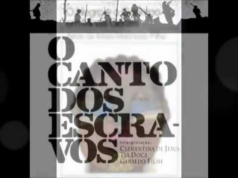 Clementina de Jesus - Canto VIII (Canto dos Escravos)