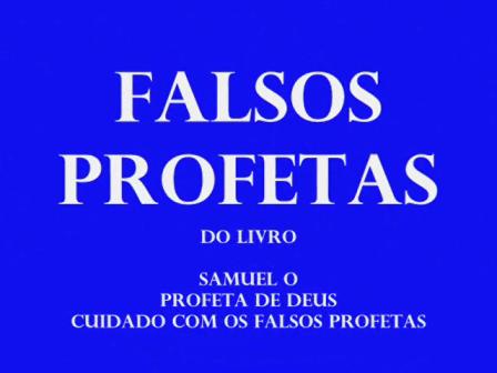 OS FALSOS PROFETAS