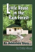 Little House in the Rain Forest