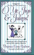 O! Ye Jigs & Juleps!