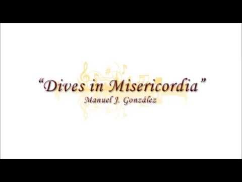 DIVES IN MISERICORDIA | Manuel J. González
