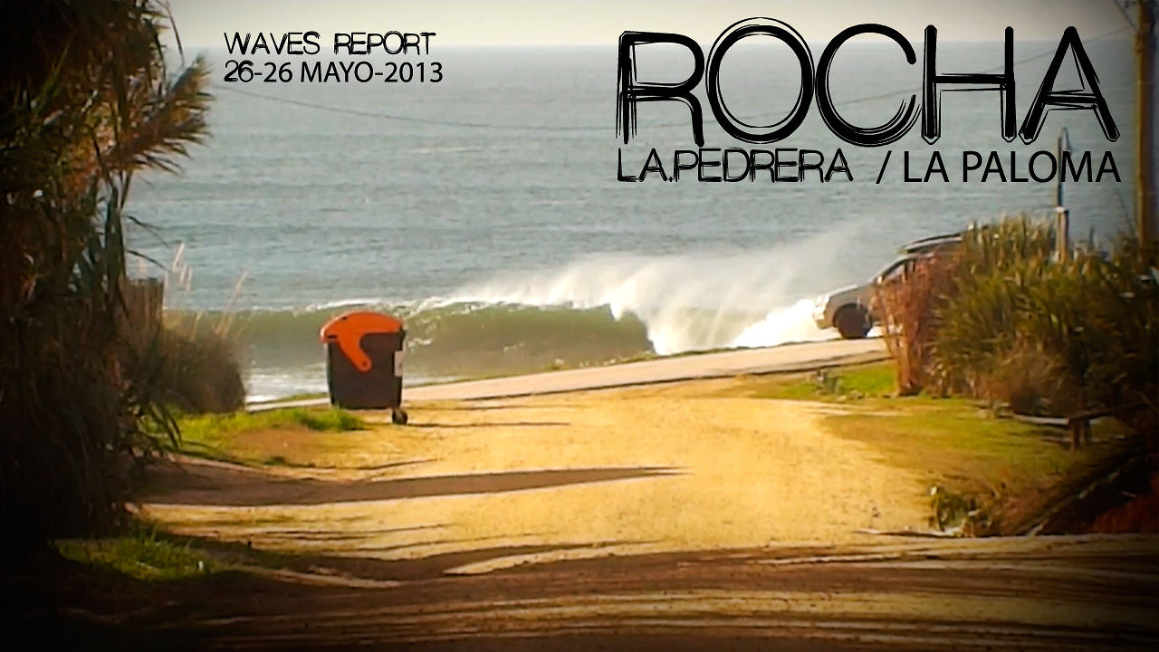 WAVES REPORT. ROCHA. 25 - 26 MAYO 2013