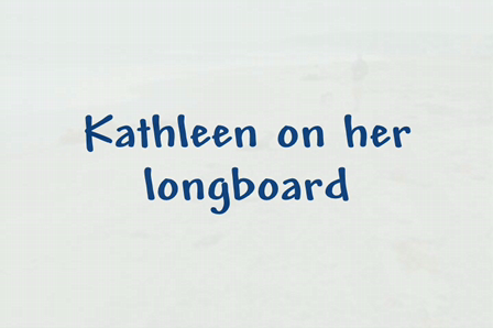 Kathleen on her Longboard