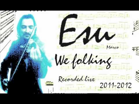 we folking by  Esu