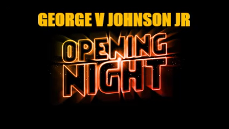 Opening Night * GEORGE V JOHNSON JR