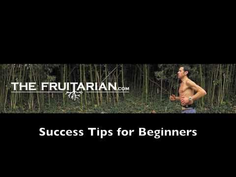 Tips for Beginners transitioning to a Fruitarian Diet