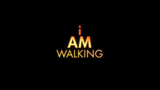 I AM WALKING