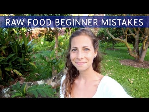 Top 15 Mistakes Beginners Make on a Raw Food Diet - Part 2/2