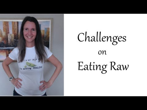 Challenges on Eating Raw.