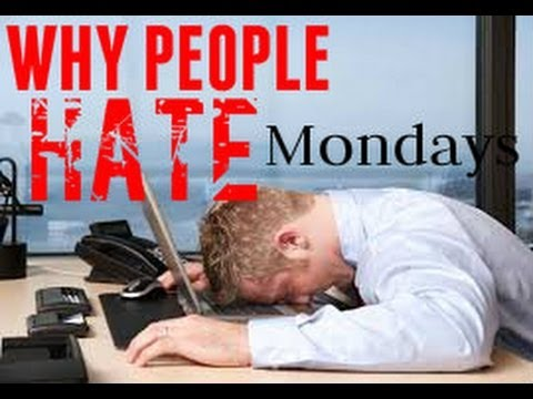 Why People Hate Mondays