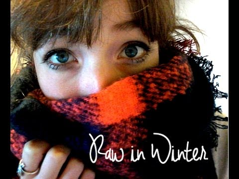 WANTING TO STAY RAW IN WINTER
