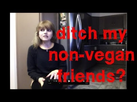 Should I Ditch my Non-Vegan Friends?