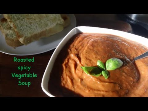 Spicy roasted vegetable soup delicious nutritious, healthy and cheap to make.