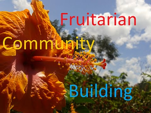 BUILDING A FRUITARIAN COMMUNITY
