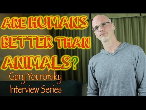 Are Humans Better Than Animals? | Gary Yourofsky
