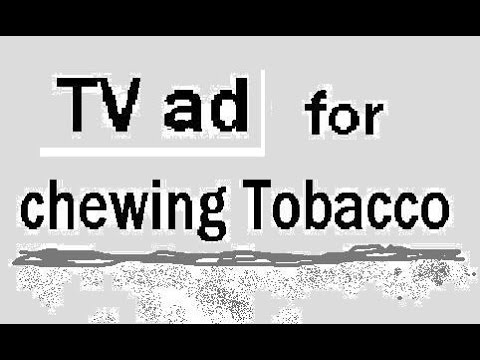 A Chewing Tobacco commercial on TV in the 80's