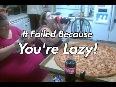 It Failed Because You're Lazy!
