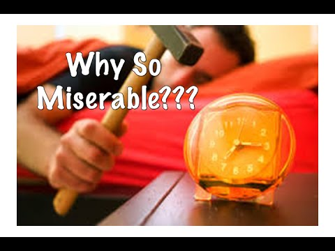Why So Miserable???