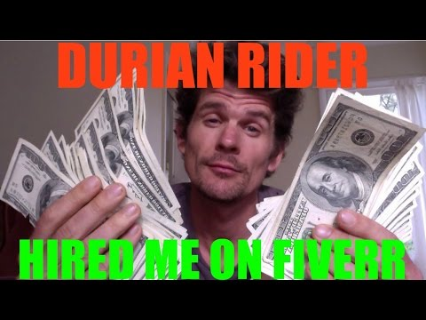 DURIANRIDER HIRED ME ON FIVERR