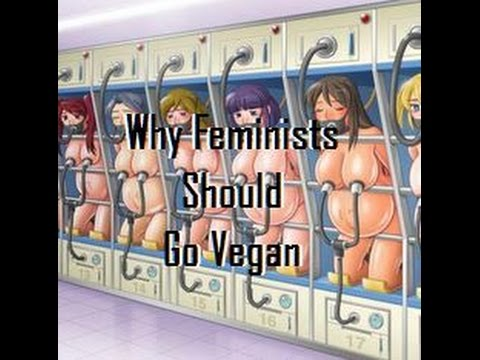 Why Feminists Should Go Vegan