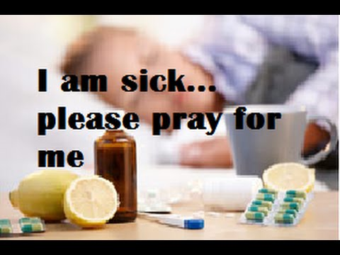 I am sick... please pray for me