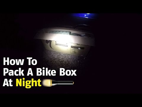 How To Pack A Bike Box At Night