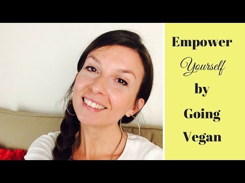 Empower Yourself by Going Vegan