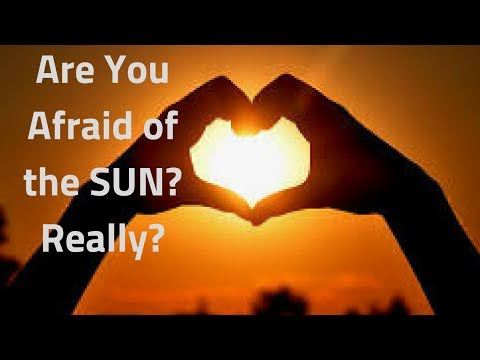 The Sun is Your Friend....Why Are You Avoiding It?