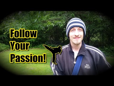 Follow Your Passion ~ Make Your Passion Your Job!