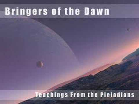 Bringers of the Dawn: Teachings from the Pleiadians Pt. 1