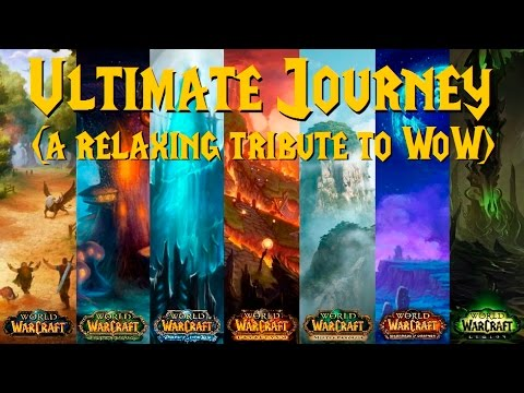 World of Warcraft 'The Ultimate Journey' (A Relaxing Music Compilation)