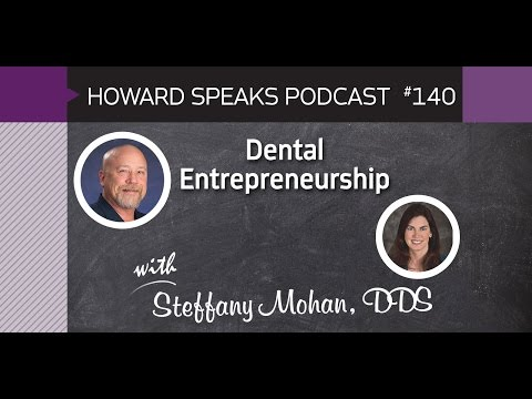Steffany Mohan Dentist | Dental Entrepreneurship with Dr. Mohan : Howard Speaks Podcast #140