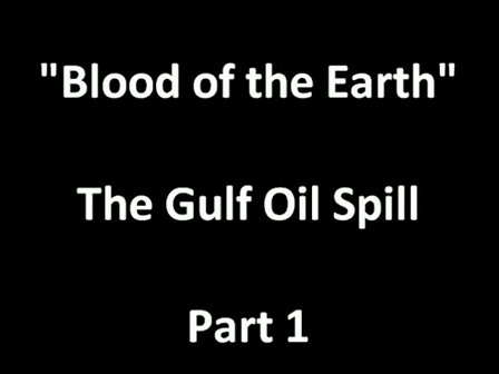 BP Oil - Blood of the Earth - part 1/7