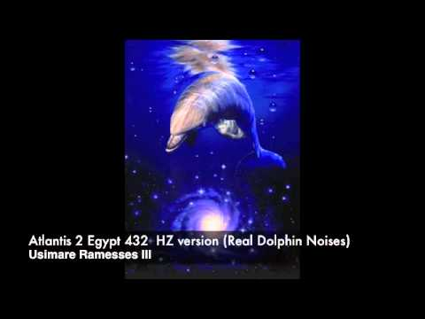 Atlantis 2 Egypt 432hz - The Miracle frequency! (Real dolphin Noises) By  Ramesses III