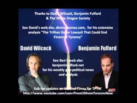 david wilcock full interview of benjamin fulford 12-02-2011 - The End of Financial Tyranny