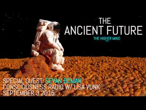 Sevan Bomar On  Consciousness Caffeine - The Ancient Future Part 1: The Higher Mind [09/03/2015]