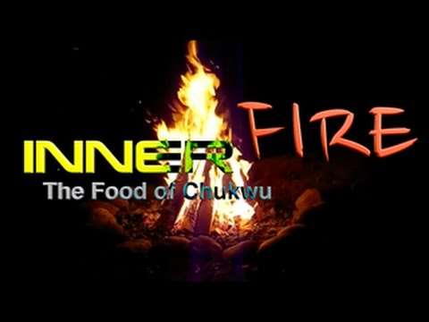 Inner FIre The Food of Chukwu