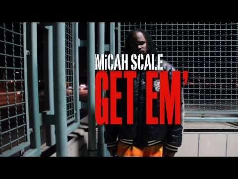 "MiCAH SCALE ""STREET LIFE"" & GET EM"""